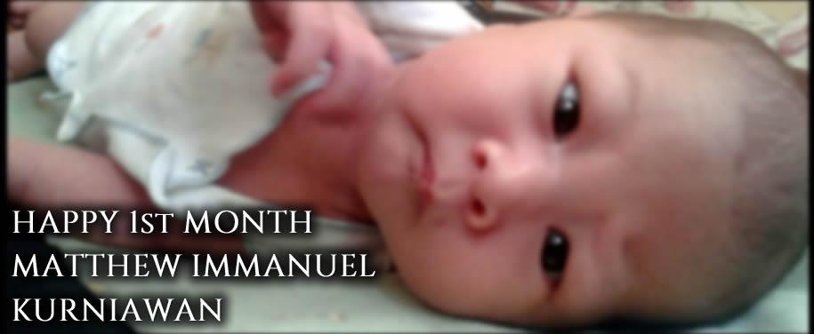 #MyLife: Happy 1st Month Matthew ImmanuelKurniawan